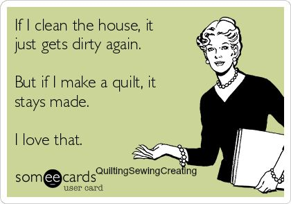 Quilty Humor_Cleaning House