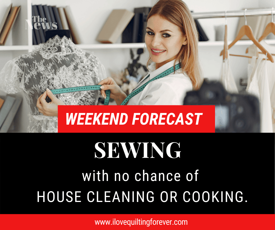 Sewing with no chance of house cleaning or cooking
