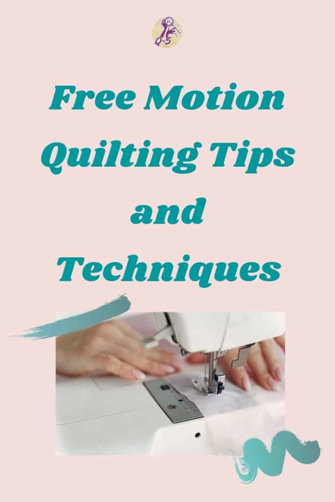 Free Motion Quilting Tips and Techniques