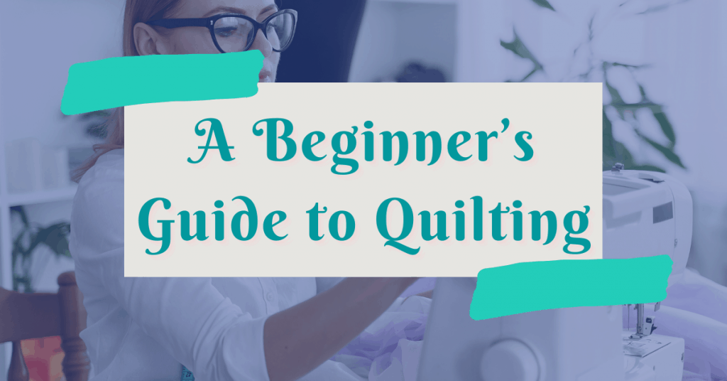 I love Quilting Feature Image_A beginners guide to quilting
