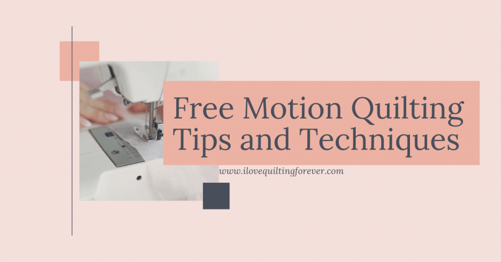 I love Quilting Feature Image_Free Motion Quilting Tips and Techniques