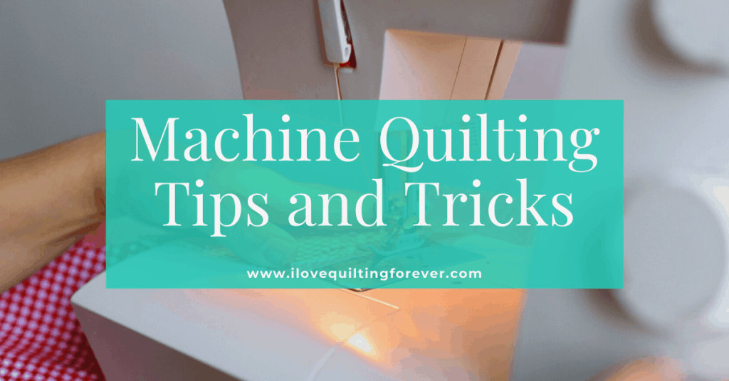 I love Quilting Feature Image_Machine Quilting Tips and Tricks