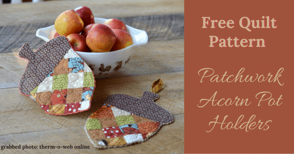 I love Quilting Feature Image_Patchwork Acorn Pot Holders