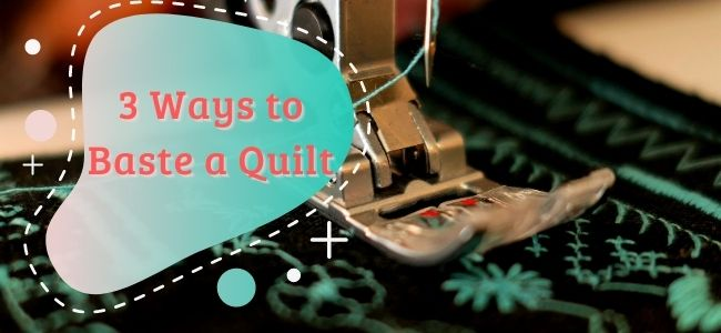 I love Quilting Forever_3 ways to baste quilt