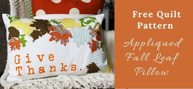 I love Quilting Forever_Appliqued Fall Leaf Pillow Quilt