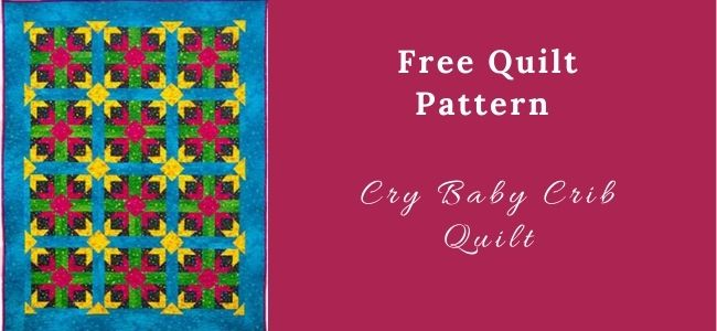 I love Quilting Forever_Cry Baby Crib Quilt