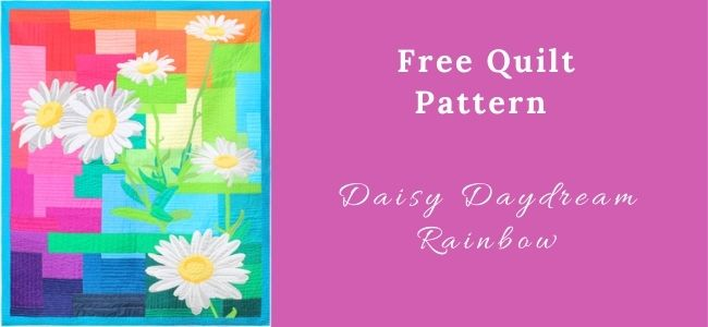 I love Quilting Forever_Daisy Daydream Rainbow