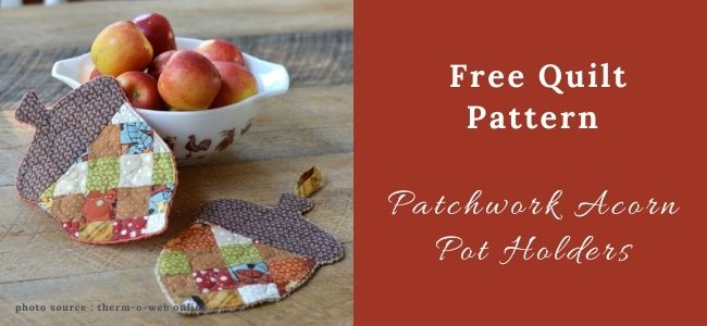 I love Quilting Forever_Patchwork Acorn Pot Holders Quilt