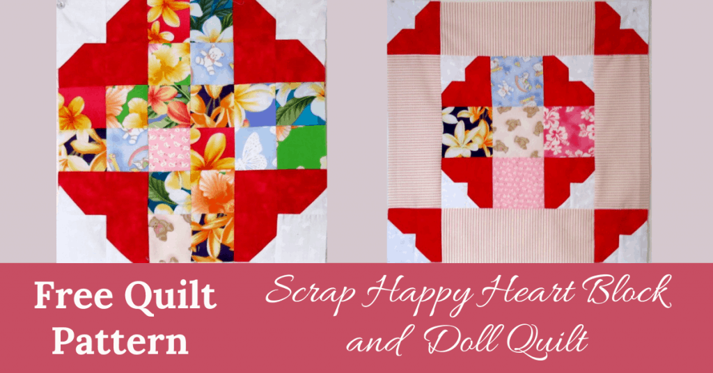 I love Quilting Feature Image Scrap Happy Heart Block and Doll Quilt
