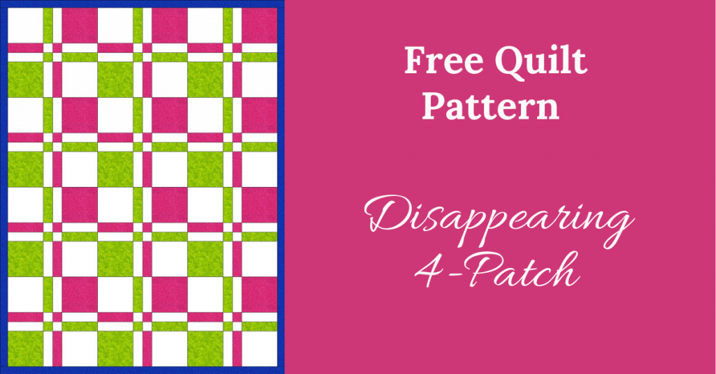I love Quilting Feature Image_Disappearing 4-Patch