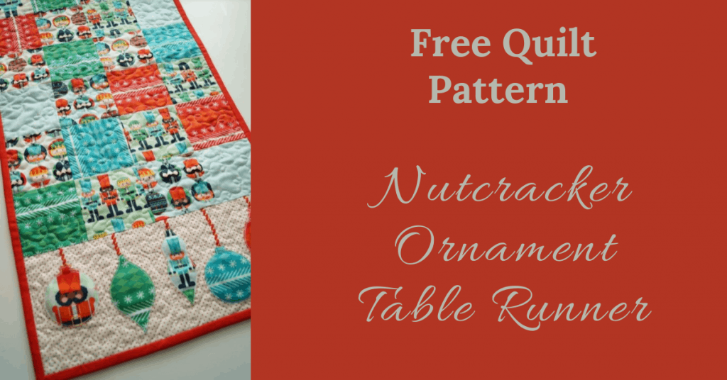 I love Quilting Feature Image_Nutcracker Ornament Table Runner