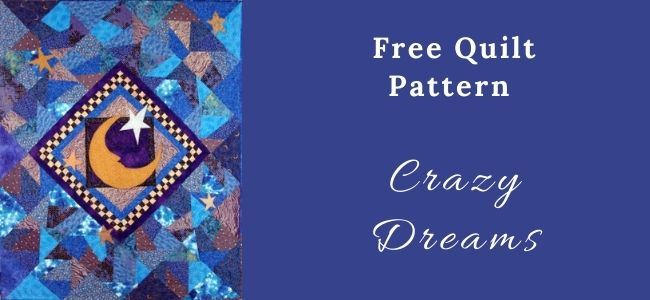 I love Quilting Forever Crazy Dreams Quilt