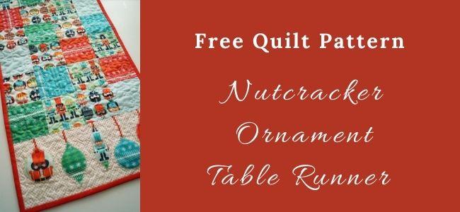I love Quilting Forever Nutcracker Ornament Table Runner quilt