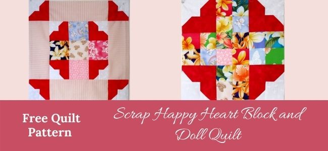 I love Quilting Forever Scrap Happy Heart Block and Doll Quilt