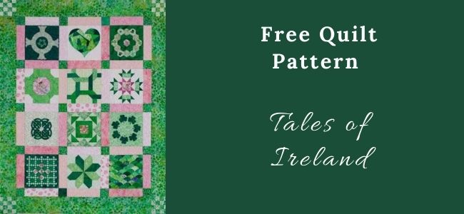 I love Quilting Forever Tales of Ireland quilt