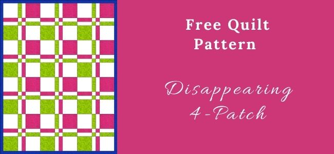 I love Quilting Forever_Disappearing 4-Patch Quilt