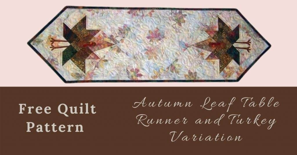 I love Quilting Feature Image_Autumn Leaf Table Runner and Turkey Variation