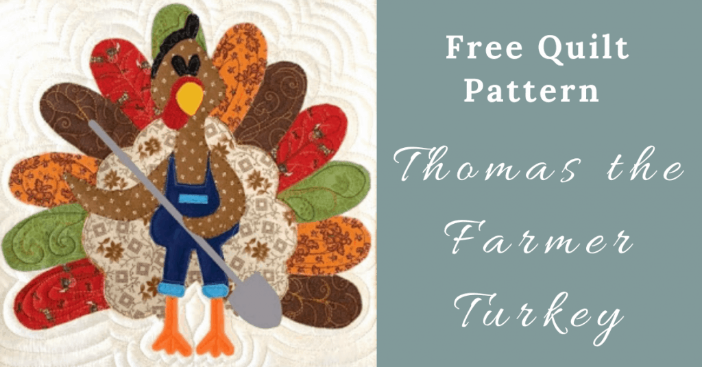 I love Quilting Feature Image_Thomas the Farmer Turkey