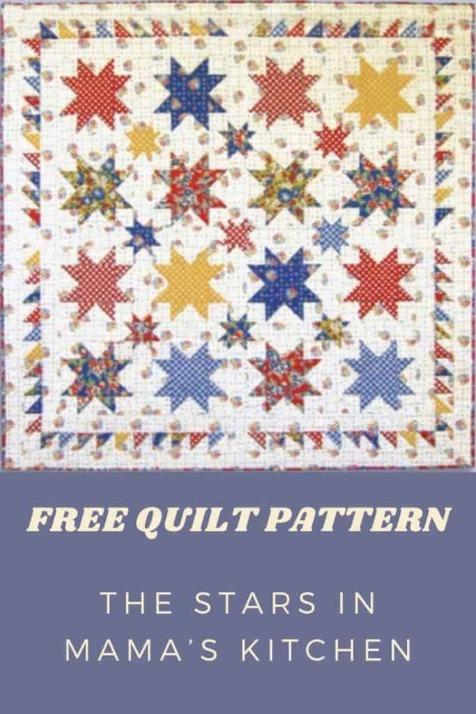 FREE Quilt Pattern_The Stars in Mama's Kitchen Pinterest