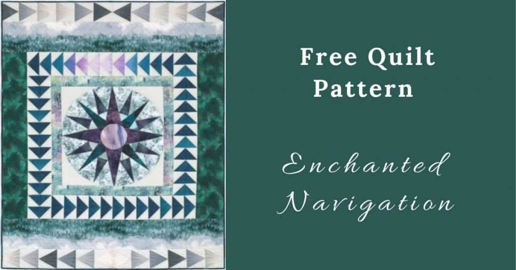 I love Quilting Feature Image_Enchanted Navigation Quilt
