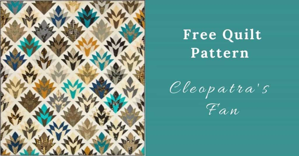 I love Quilting Feature Image_Cleopatra's Fan Quilt