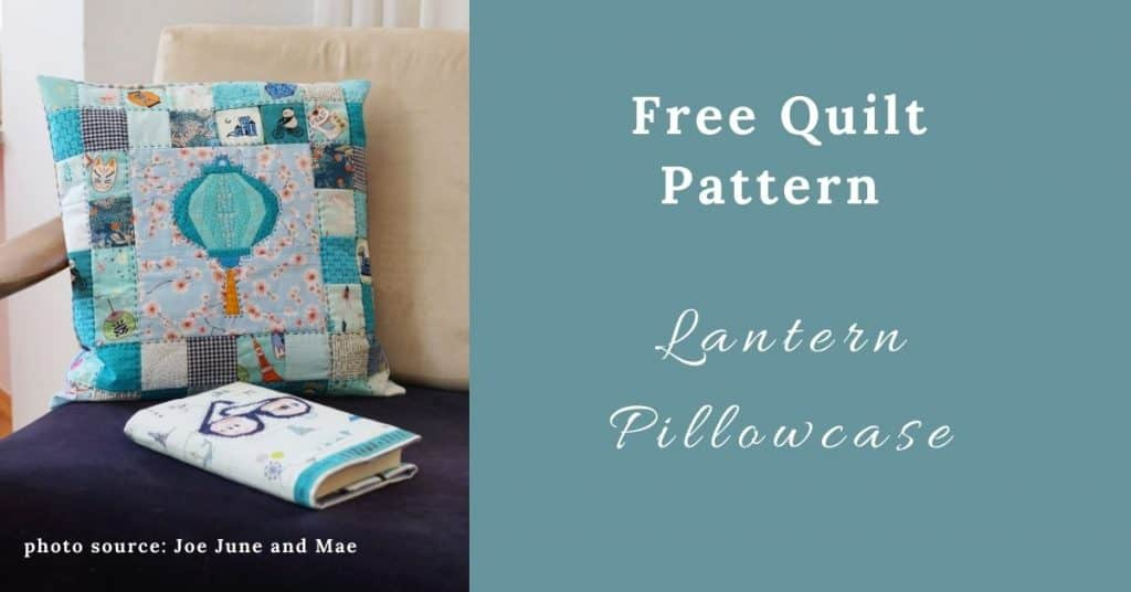 I love Quilting Feature Image_Lantern Pillowcase Quilt