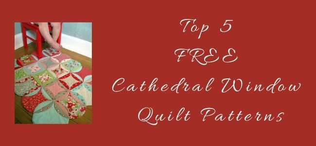 I love Quilting Forever Top 5 Free Cathedral Window Quilt Patterns