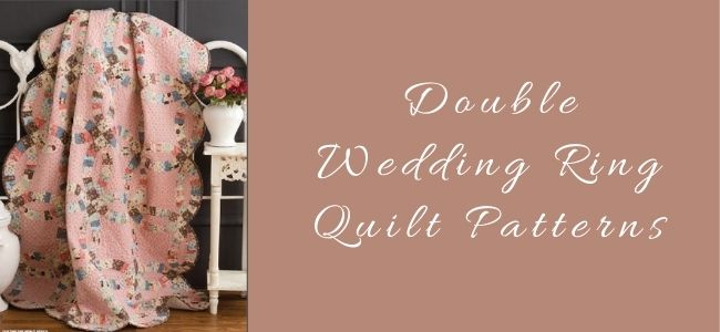 I love Quilting Forever Top 6 Free Double Wedding Ring Quilt Patterns