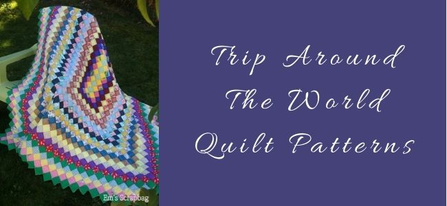 I love Quilting Forever Top Trip Around The World Quilt Patterns