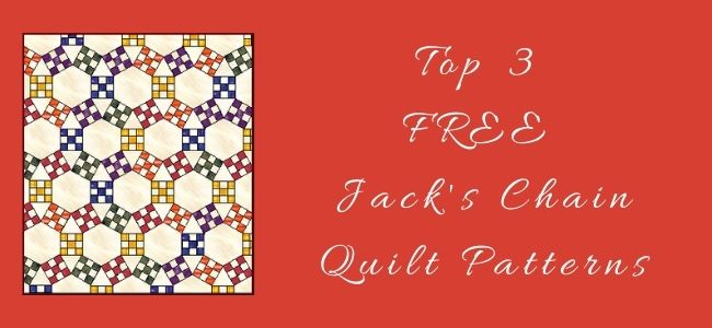 I love Quilting Forever_Top 3 Free Jack's Chain Quilt Patterns