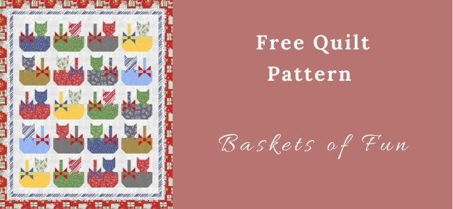 I love Quilting Feature Baskets of Fun Quilt