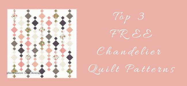 I love Quilting Forever Top 3 Free Chandelier Quilt Patterns