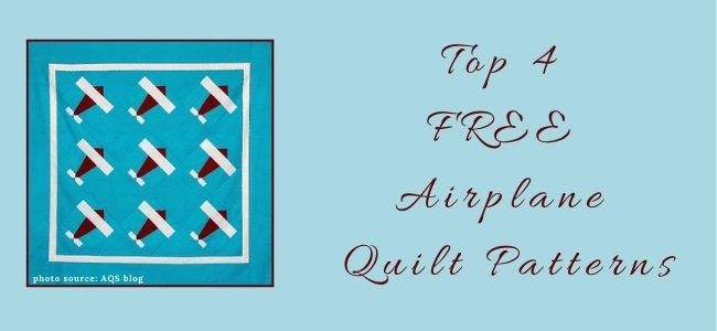 I love Quilting Forever Top 4 Free Airplane Quilt Patterns