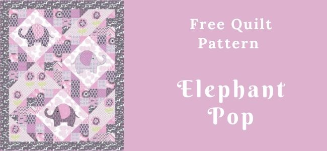 I love Quilting Forever Elephant Pop Quilt