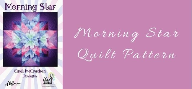 I love Quilting Forever Morning Star Quilt Pattern