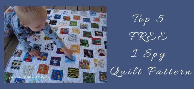 I love Quilting Forever Top 5 Free I Spy Quilt Pattern