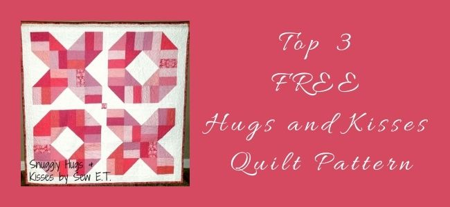 I love Quilting Forever top 3 free hugs and kisses quilt pattern