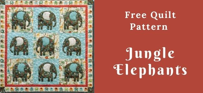 I love Quilting Forever_Jungle Elephants Quilt