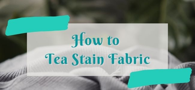 I love Quilting Forever_How to Tea Stain Fabric
