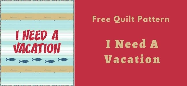 I love Quilting Forever_I need a vacation quilt