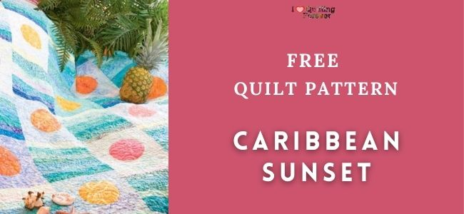 I love Quilting Forever_caribbean sunset quilt