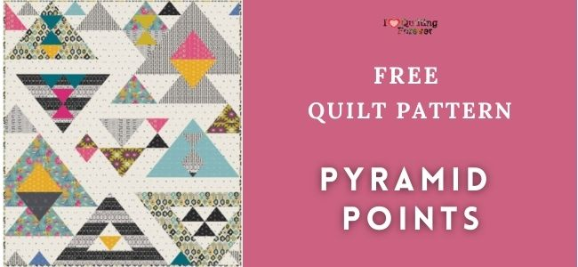 I love Quilting Forever _ Pyramid Points Quilt Pattern.