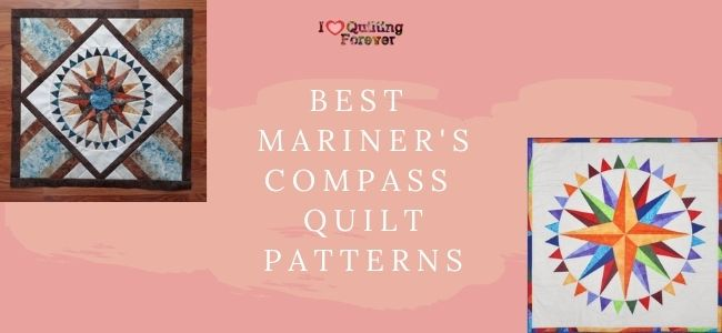 I love Quilting Forever best Mariner's Compass Quilt Patterns