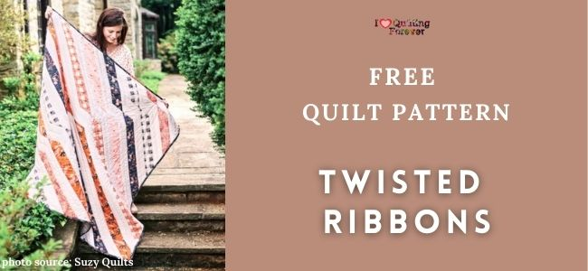 I love Quilting Forever_Twisted Ribbons quilt
