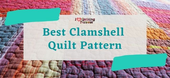 Best Clamshell Quilt Pattern_ILQF