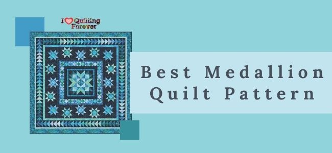 Best Medallion Quilt Pattern Featured Cover - ILQF