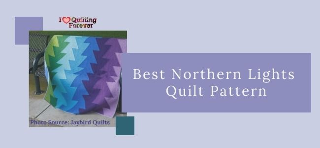 Best Northern Lights Quilt Pattern Featured Cover - ILQF