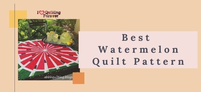 Best Watermelon Quilt Pattern Featured Cover- ILQF