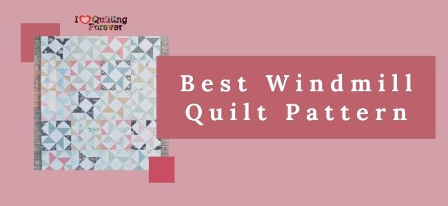 Best Windmill Quilt Pattern featured cover - ILQF