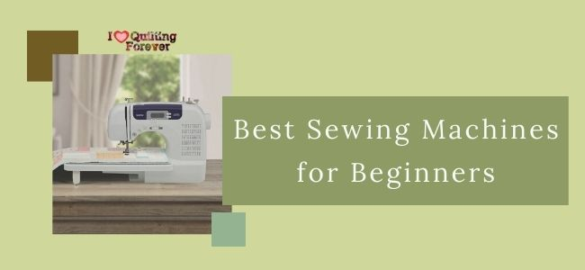 Best Sewing Machines for Beginners Featured Cover - ILQF